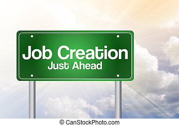 Job Creation Green Road Sign, business concept