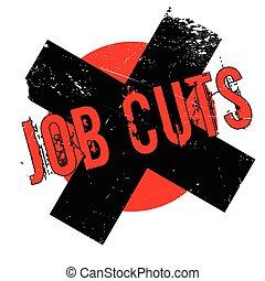 Job Cuts rubber stamp