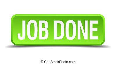 job done green 3d realistic square isolated button