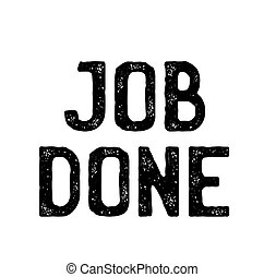 job done stamp on white background . Sign, label, sticker