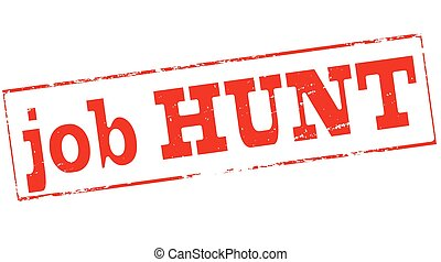 Job hunt - Stamp with text job hunt inside, vector...