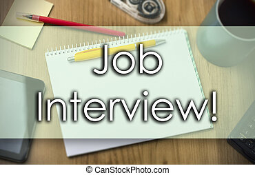 Job Interview! -  business concept with text