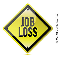 job loss sign illustration design over a white background