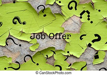 Job offer and question mark