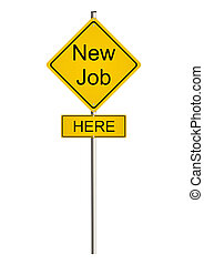 Job and employment issue. Yellow road sign on a white background. Raster.