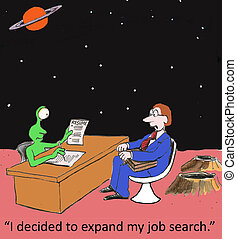 "Job Search - ""I decided to expand my job search."""