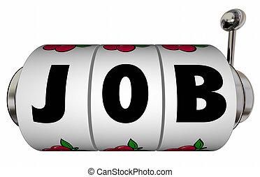 Job Slot Machine Wheels Win New Work Position Word Letters