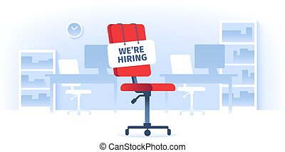 Job vacancy. We are hiring sign at vacant working chair in empty office. Workers recruiting isolated vector illustration