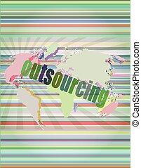 Job, work concept: words Outsourcing on digital screen, 3d vector illustration