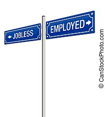 Jobless Employed Guidepost - JOBLESS and EMPLOYED written on...