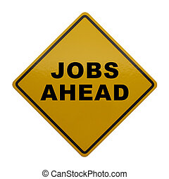 Jobs Ahead - Yellow Sign with Job Forcast Isolated on White...