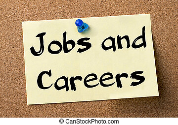 Jobs and Careers - adhesive label pinned on bulletin board