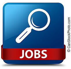 Jobs blue square button red ribbon in middle