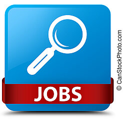 Jobs cyan blue square button red ribbon in middle