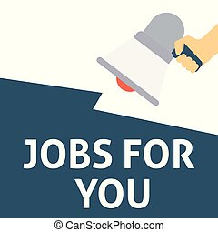 JOBS FOR YOU Announcement. Hand Holding Megaphone With Speech Bubble