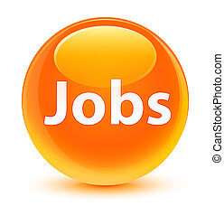 Jobs glassy orange round button