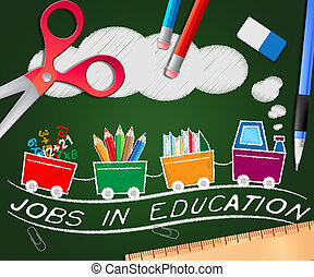 Jobs In Education Showing Teaching Career 3d Illustration -...