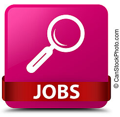 Jobs pink square button red ribbon in middle