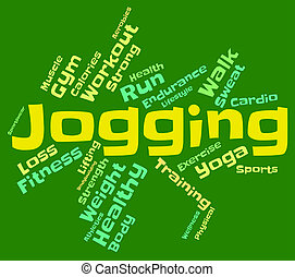 Jogging Word Shows Get Fit And Exercise