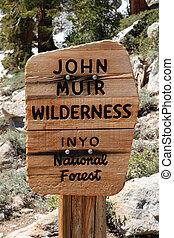 John Muir Wilderness Sign - John Muir Wilderness sign in...
