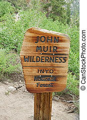 John Muir Wilderness Sign - wood John Muir Wilderness sign...