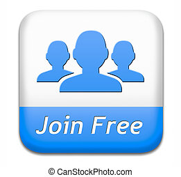 join free no registration fee, join today and become a member. Application icon, button or sign.