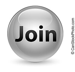 Join glassy white round button