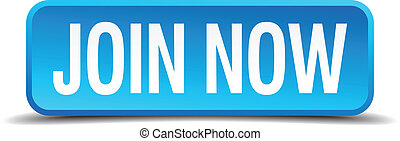 Join now blue 3d realistic square isolated button