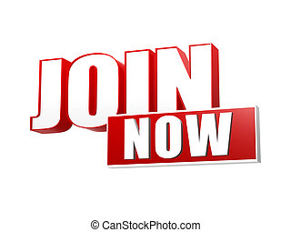join now text banner - 3d red and white letters and block, gratis membership registration concept