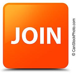 Join orange square button