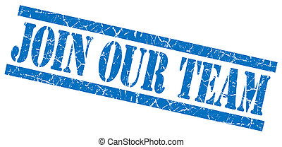 join our team blue grungy stamp on white background