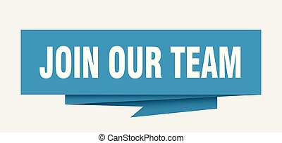 join our team sign. join our team paper origami speech bubble. join our team tag. join our team banner