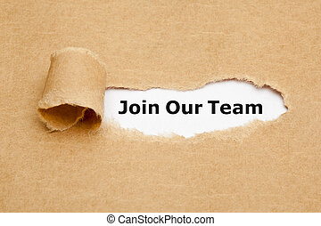 Join Our Team Torn Paper Concept - The text Join Our Team...