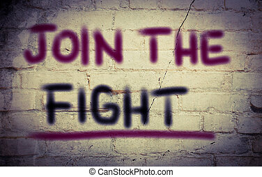 Join The Fight Concept