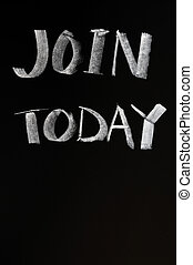 Concept of join today written with chalk on a blackboard