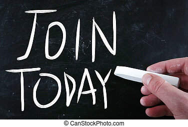 """""""Join today"""" handwritten with white chalk on a blackboard"""