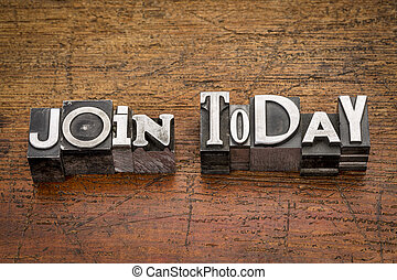 join today in metal type