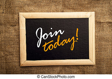 Join today note on black message board