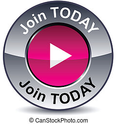 Join todayround metallic button. Vector.
