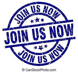 join us now blue round grunge stamp