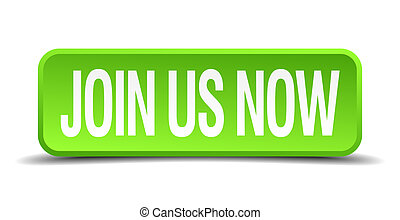 join us now green 3d realistic square isolated button