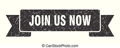 join us now grunge ribbon. join us now sign. join us now banner