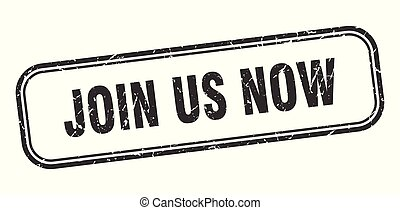 join us now stamp. join us now square grunge sign. join us ...