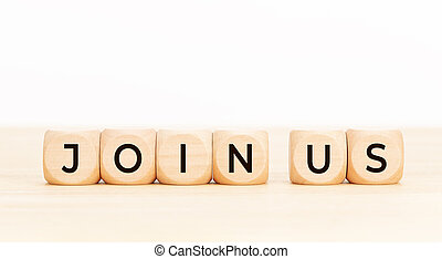 Join us word on wooden block. Team Recruitment Register Membership Hiring Concept