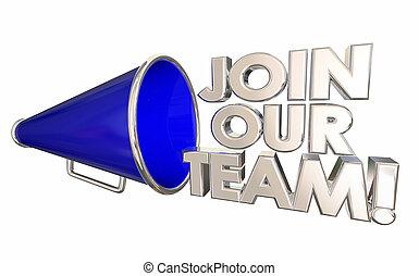 joindre, notre, illustration, membre, bullhorn, équipe, employé, nouveau, porte voix, 3d