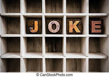 Joke Concept Wooden Letterpress Type in Draw