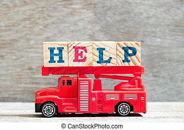 jouet, mot, aide, brûler, échelle, bois, camion, arrière-plan rouge, lettre, prise, bloc