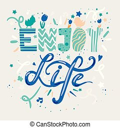 jouir de, lettrage, vie