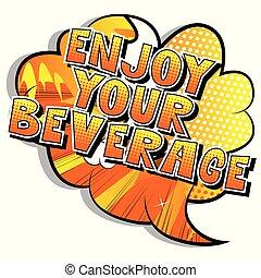 jouir de, style, -, ton, illustré, vecteur, phrase., livre comique, boisson