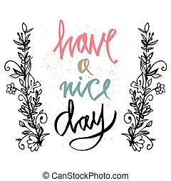 jour, branches., elements., postcard-, hand-drawn, vecteur, avoir, inscription, design., motivation, souhaiter, décoratif, gentil, inspirationnel, day., card., illustration, quote., floral